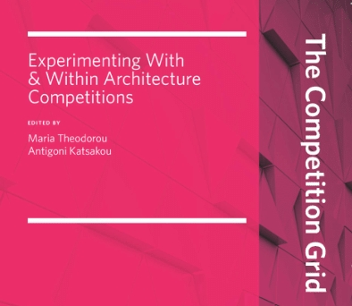 The Competition Grid: Experimenting With and Within Architecture Competitions